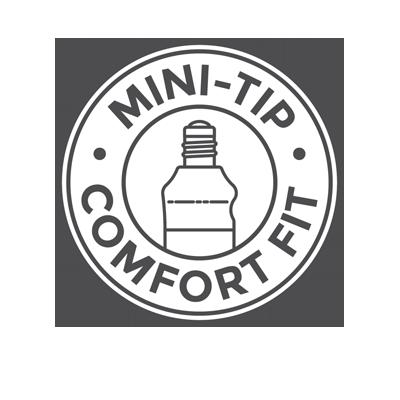 Mini-Tip Comfort Fit